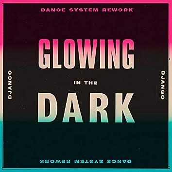 Glowing In The Dark (Dance System Rework)