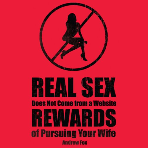 Real Sex Does Not Come from a Website audiobook cover art