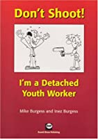 Don't Shoot! I'm a Detached Youth Worker