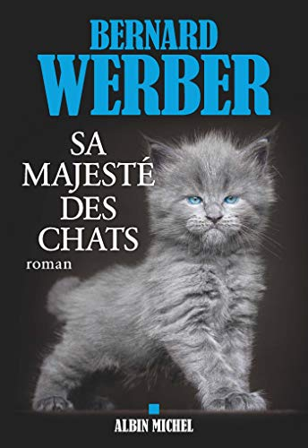 Sa majesté des chats - Bernard Werber