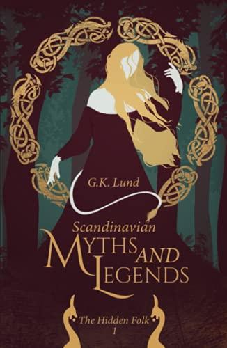 Scandinavian Myths and Legends: The Hidden Folk