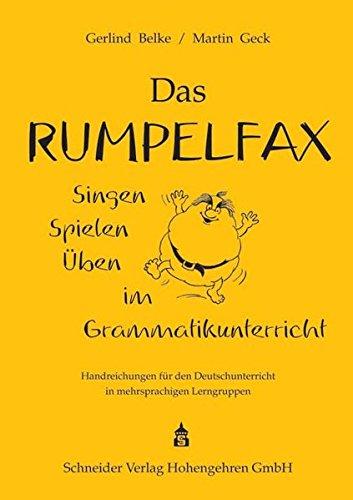 Das Rumpelfax: Singen, Spielen, Üben im Grammatikunterricht. Handreichungen für den Deutschunterricht in mehrsprachigen Lerngruppen