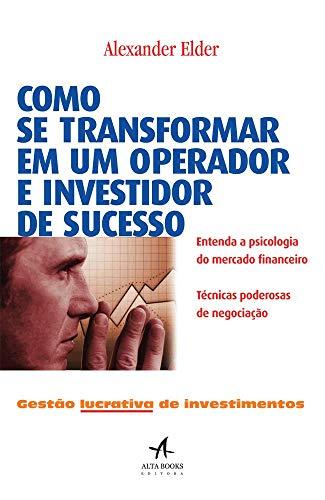 Como se transformar em um operador e investidor de sucesso: Gestão lucrativa de investimentos