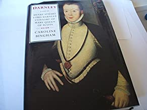 Darnley: Consort of Mary Queen of Scots (Biography & Memoirs) by Caroline Bingham (1995-12-04)