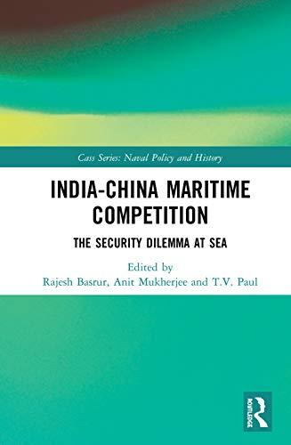India-China Maritime Competition: The Security Dilemma at Sea