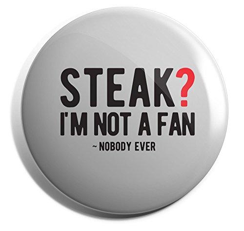 Hippowarehouse Steak I'm not a fan - nobody ever Badge Pin 50