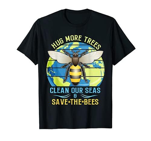 Abraza más árboles limpia nuestros mares salvar a las abejas ambientalista Camiseta