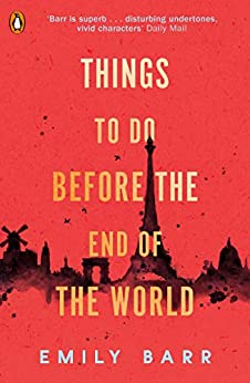 Things to do Before the End of the World (Private) by [Emily Barr]