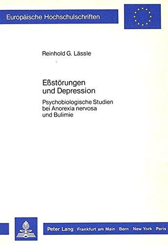 Ess-Störungen und Depression: Psychobiologische Studien bei Anorexia nervosa und Bulimie (Europäische Hochschulschriften / European University Studies ... Psychology / Série 6: Psychologie, Band 217)