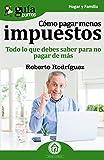 GuíaBurros Cómo pagar menos impuestos: Todo lo que debes saber para no pagar de más (Spanish Edition)
