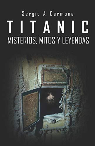 TITANIC · Misterios, Mitos y Leyendas
