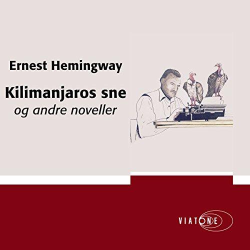 Kilimanjaros sne og andre noveller [Norwegian Edition] audiobook cover art