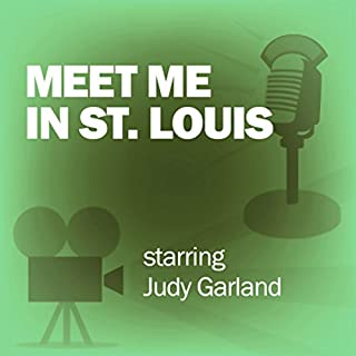 Meet Me in St. Louis     Classic Movies on the Radio              By:                                                                                                                                 Lux Radio Theatre                               Narrated by:                                                                                                                                 Judy Garland,                                                                                        Margaret O'Brien                      Length: 59 mins     38 ratings     Overall 4.4