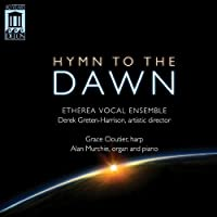 Hymn to the Dawn by Etherea Vocal Ensemble (2013-01-29)