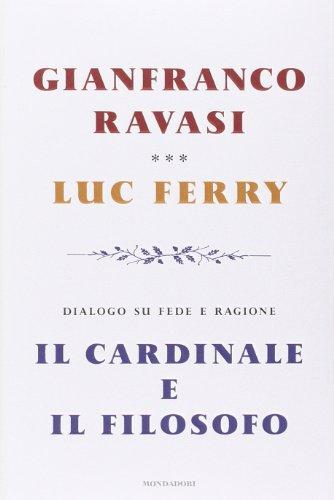 Il cardinale e il filosofo. Dialogo su fede e ragione