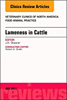 Lameness in Cattle, An Issue of Veterinary Clinics of North America: Food Animal Practice (Volume 33-2) (The Clinics: Veterinary Medicine (Volume 33-2))