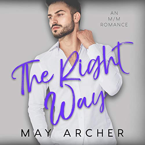 The Right Way Audiobook By May Archer cover art