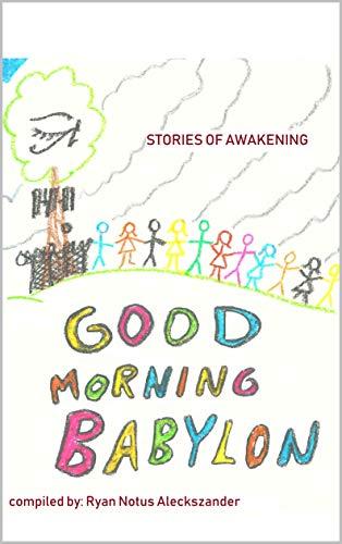Good Morning Babylon: stories of awakening