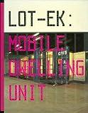Lot-Ek: Mobile Dwelling Unit
