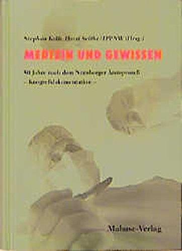 Medizin und Gewissen. 50 Jahre nach dem Nürnberger Ärzteprozess - Kongressdokumentation: Medizin und Gewissen: Medizin und Gewissen, 50 Jahre nach dem Nürnberger Ärzteprozeß