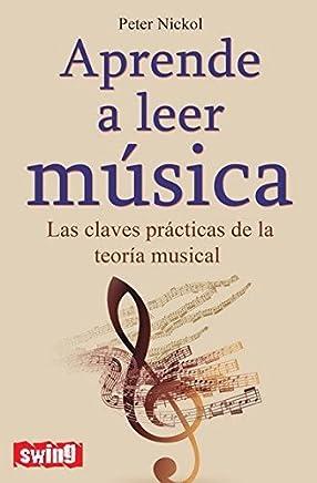 Aprende a leer música: Las claves prácticas de la teoría musical (Swing) (