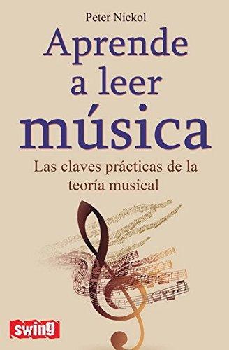 Aprende a leer música: Las claves prácticas de la teoría musical (Swing) (Spanish Edition)