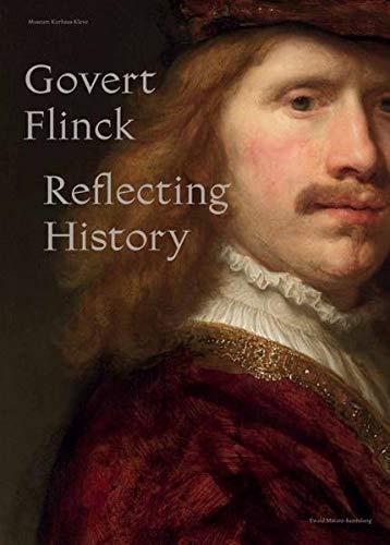 Govert Flinck - Reflecting History: mit einer künstlerischen Intervention von Ori Gersht
