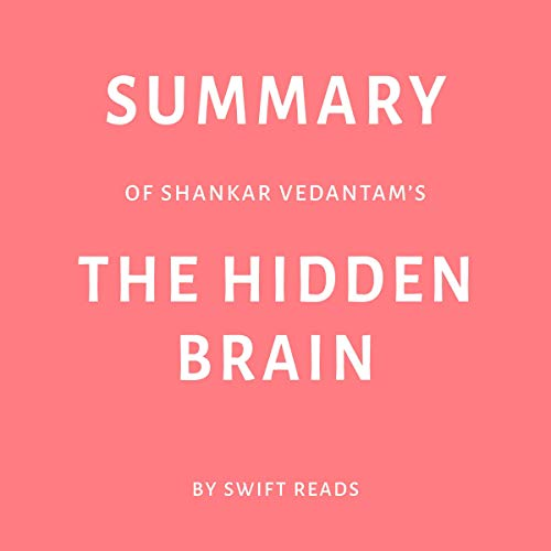 Summary of Shankar Vedantam's The Hidden Brain by Swift Reads audiobook cover art