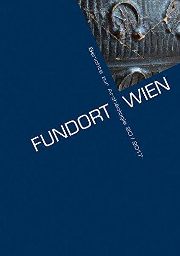 Fundort Wien 20/2017: Berichte zur Archäologie