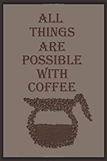 all things are possible with coffee: Coffee Roasting journal log book for Keep Record and track all Details about Tasting ...