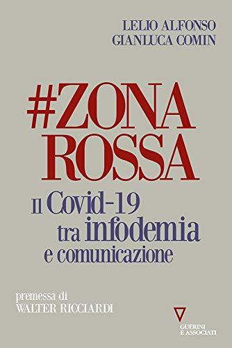 #zonarossa. Il Covid-19 tra infodemia e comunicazione
