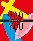 FAQ YOU - Ein Aufklärungsbuch: FAQ YOU - frequently asked