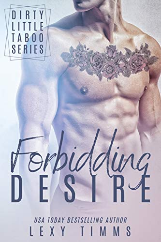 Forbidding Desire (Dirty Little Taboo Series, Band 3)