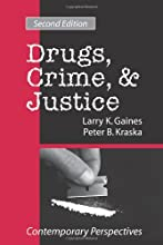 Drugs, Crime & Justice: Contemporary Perspectives