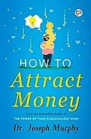 How to Attract Money (Deluxe Hardbound Edition)