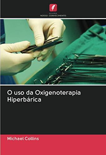 O uso da Oxigenoterapia Hiperbárica