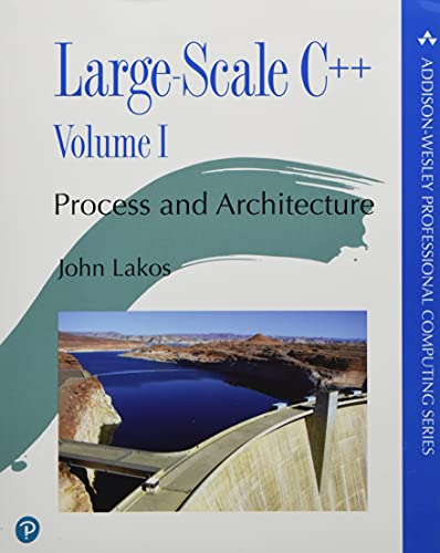 Large-Scale C++ Software Development: Process and Architecture (The Pearson Addison-Wesley Professional Computing Series)