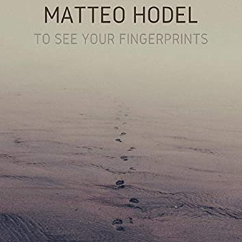 To See Your Fingerprints