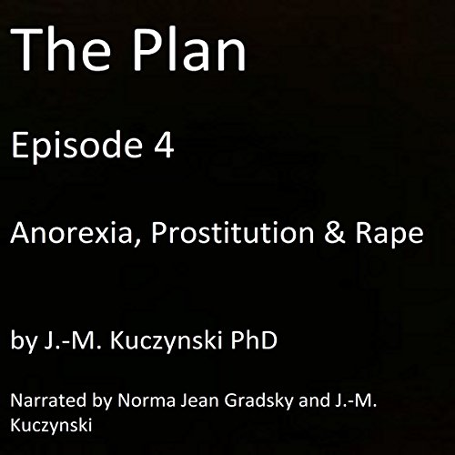 The Plan Episode 4: Anorexia, Prostitution, Rape audiobook cover art