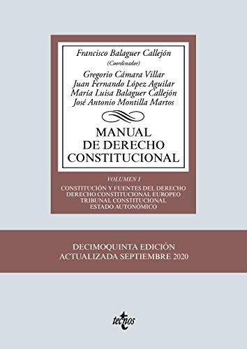 Manual de Derecho Constitucional: Vol. I: Constitución y fuentes del Derecho. Derecho Constitucional Europeo. Tribunal Constitucional. Estado autonómico