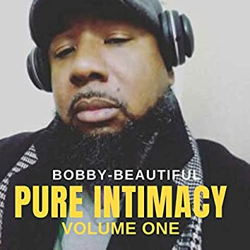 Pure Intimacy, Vol. One