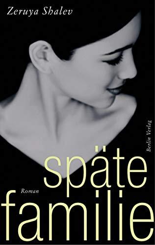 Späte Familie: Roman (German Edition)