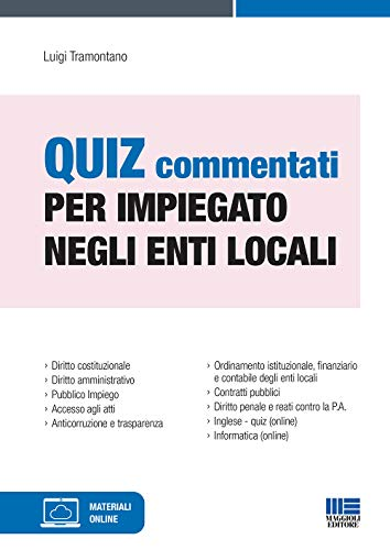 Quiz commentati per impiegato negli enti locali. Con espansione online