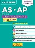 Concours AS/AP - Actualité sanitaire et sociale - L'essentiel en 40 fiches - Aide-soignant - Auxiliaire de puériculture - Concours 2019-2020