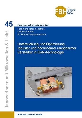Untersuchung und Optimierung robuster und hochlinearer rauscharmer Verstärker in GaN-Technologie (Innovationen mit Mikrowellen und Licht)