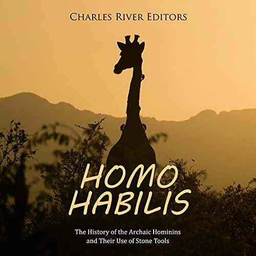 Homo Habilis Audiobook By Charles River Editors cover art