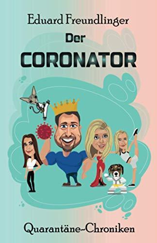 Der CORONATOR: Eine Familien-Satire zum Kaputtlachen.
