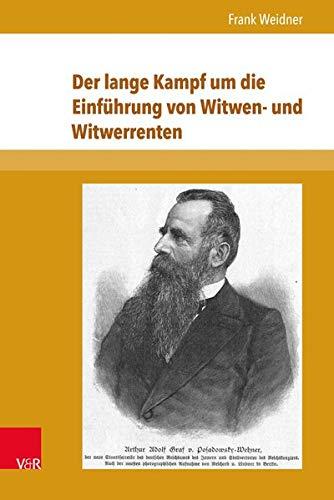 Der lange Kampf um die Einführung von Witwen- und Witwerrenten: Analyse der sozialpolitischen Diskussionen von 1890 bis 1911 (Beiträge zu Grundfragen des Rechts)