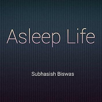 Asleep Life