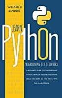 Learn Python Programming for Beginners: a beginner's guide comprehending python.Develop your programming skills and learn all the tricks with this crash course.